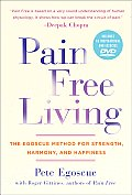 Pain Free Living: The Egoscue Method for Strength, Harmony, and Happiness [With DVD] Cover
