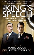 Kings Speech How One Man Saved the British Monarchy