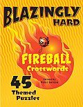 Blazingly Hard Fireball Crosswords 45 Themed Puzzles