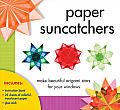 Paper Suncatchers: Make Beautiful Origami Stars for Your Windows [With Instruction Booklet and Glue Stick and 25 Sheets of Wax-Coated, Translucent Pap Cover