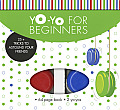Yo-Yo for Beginners: 25+ Tricks to Astound Your Friends [With 2 Yo-Yos] Cover