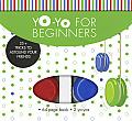 Yo-Yo for Beginners: 25+ Tricks to Astound Your Friends [With 2 Yo-Yos]