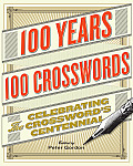 100 Years, 100 Crosswords: Celebrating the Crossword's Centennial Cover