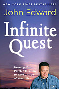 Infinite Quest Develop Your Psychic Intuition to Take Charge of Your Life