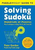 Puzzlewright Guide to Solving Sudoku: Hundreds of Puzzles Plus Techniques to Help You Crack Them All Cover