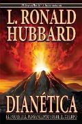 Dianetica: La Ciencia Moderna De La Salud Mental by L Ron Hubbard