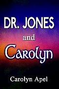 Dr. Jones and Carolyn