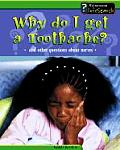 Why Do I Get a Toothache?: And Other Questions about Nerves (Body Matters)