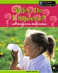 Why Do I Sneeze?: And Other Questions about Breathing (Body Matters)