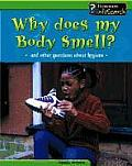 Why Does My Body Smell?: And Other Questions about Hygiene (Body Matters) Cover