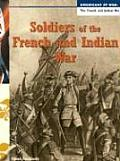 Soldiers Of The French & Indian War