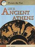 Life in Ancient Athens (Picture the Past)