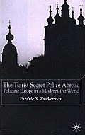The Tsarist Secret Police Abroad: Policing Europe in a Modernising World