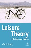 Leisure Theory : Principles and Practice (05 Edition)