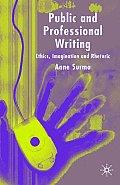 Public and Professional Writing: Ethics, Imagination and Rhetoric