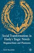 Social Transformations in Hardy's Tragic Novels: Megamachines and Phantasms
