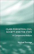 Class Formation, Civil Society and the State: A Comparative Analysis