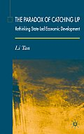 The Paradox of Catching Up: Rethinking of State-Led Economic Development