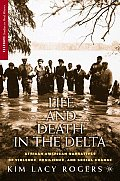 Life & Death in the Delta African American Narratives of Violence Resilience & Social Change