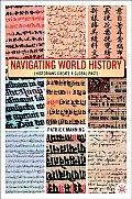 Navigating World History Historians Create a Global Past
