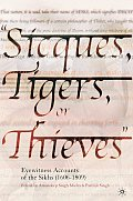 Sicques, Tigers, or Thieves:: Eyewitness Accounts of the Sikhs (1606-1809)