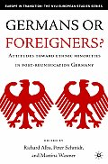 Germans or Foreigners?: Attitudes Toward Ethnic Minorities in Post-Reunification Germany