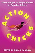 Action Chicks: New Images of Tough Women in Popular Culture Cover