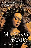 Missing Mary The Queen of Heaven & Her Re Emergence in the Modern Church