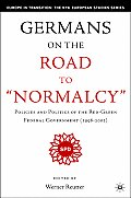 Germany on the Road to Normalcy: Policies and Politics of the Red-Green Federal Government (1998-2002)