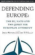 Defending Europe: The Eu, NATO, and the Quest for European Autonomy Cover