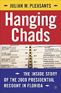 Hanging Chads: The Inside Story of the 2000 Presidential Recount in Florida