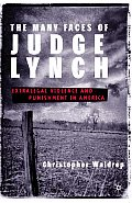 Many Faces of Judge Lynch Extralegal Violence & Punishment in America