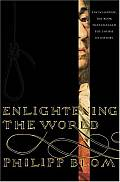 Enlightening the World Encyclopedie the Book That Changed the Course of History