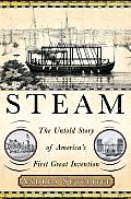 Steam The Untold Story Of Americas First