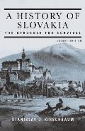 History of Slovakia the Struggle 2ND Edition