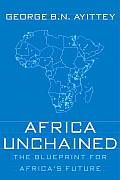 Africa Unchained The Blueprint for Africas Future