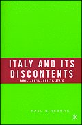 Italy and Its Discontents: Family, Civil Society, State: 1980-2001