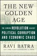 New Golden Age The Coming Revolution Against Political Corruption & Economic Chaos