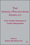 The Israeli-Palestinian Conflict: From Conflict Resolution to Conflict Management