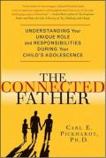 Connected Father Understanding Your Unique Role & Responsibilities During Your Childs Adolescence