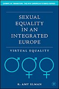 Sexual Equality in an Integrated Europe: Virtual Equality
