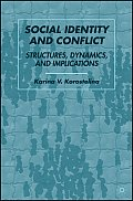 Social Identity and Conflict: Structures, Dynamics, and Implications