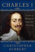 Charles I: a Life of Religion, War and Treason (07 Edition)
