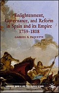 Enlightenment, Governance and Reform in Spain and Its Empire, 1759-1808