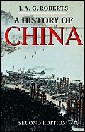 A History Of China: Second Edition (Palgrave Essential Histories) by J A G Roberts