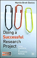 Doing A Successful Research Project Doing A Successful Research Project: Using Qualitative Or Quantitative... by Martin Brett Davies