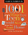 1001 Things Every Teen Should Know Before They Leave Home: (Or Else They'll Come Back) (1001 Things) by Jr. Harry H. Harrison (col)