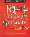 1001 Things Every Graduate Should Know by Jr. Harry H. Harrison