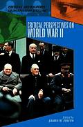 Critical Perspectives on World War II (Anthologies of Nonfiction Writing)