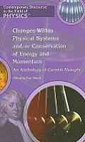 Changes Within Physical Systems And/Or Conservation Of Energy & Momentum: An Anthology Of Current Thought... by Ray Villard
